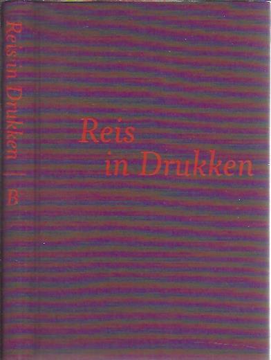 Reis in Drukken. Uit de verzamelingen van leden van het Nederlands Genootschap van Bibliofielen. DUIJZER, Henk, Isa de la FONTAINE VERWEY e.a.