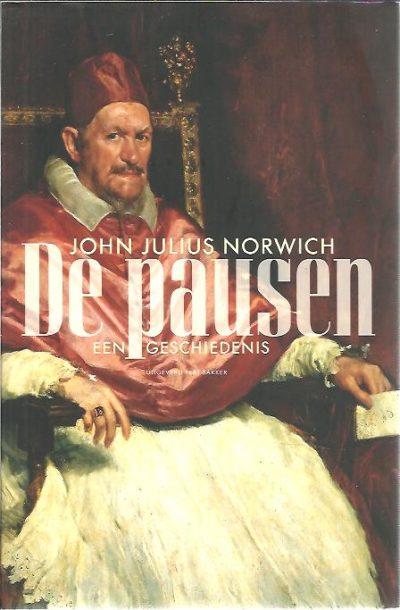 De pausen - een geschiedenis. Vertaald door Roland Fagel. NORWICH, John Julius
