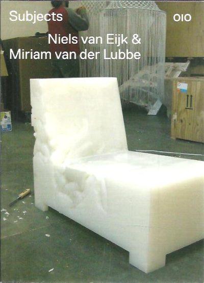 Subjects - Niels van Eijk & Miriam van der Lubbe. STAAL, Gert
