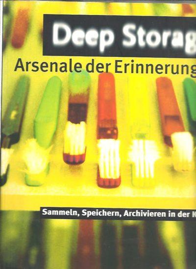 Deep Storage - Arsenale der Erinnerung. Sammeln, Speichern, Archivieren in der Kunst. SCHAFFNER, Ingrid & Matthias WINZEN