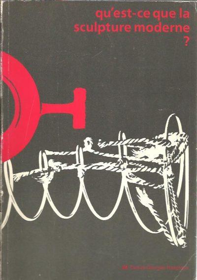 Qu'est-ce que la sculpture moderne ? ROWELL, Margit [Ed.]