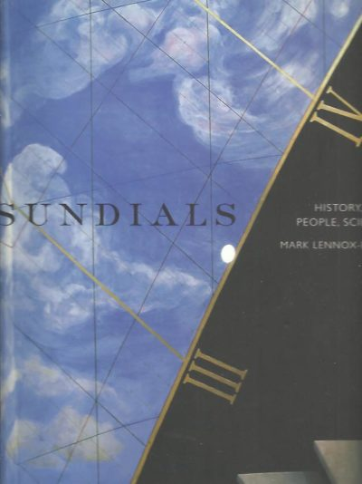 Sundials - History, Art, People, Science. LENNOX-BOYD, Mark