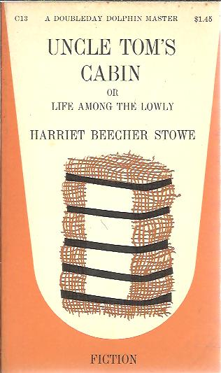Uncle Tom's Cabin; or, Life among the lowly. BEECHER STOWE, Harriet