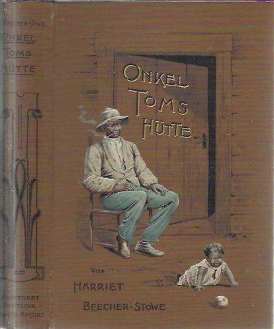 Onkel Tom's Hütte oder Negerleben in den Sklavenstaaten von Amerika. Aus dem Englischen neu übersetzt von Margarete Jacobi. BEECHER STOWE, Harriet