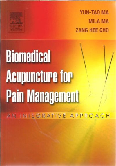 Biomedical Acupunctuur for Pain Management. An integrative approach. YUN-TAO MA, MILA MA & ZANG HEE CHO
