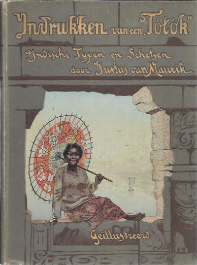 Indrukken van een 'Totòk'. Indische typen en schetsen. Tweede druk. [From the library of Mans Spoor]. MAURIK, Justus van