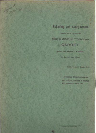 Rekening van Avarij-Grosse gevallen op de reis van het Nederlandsche stoomschip ''Garoet'', gevoerd door Kapitein C.W. Visser, van Australië naar Europa. Rotterdam, 25 October 1926. [GAROET]