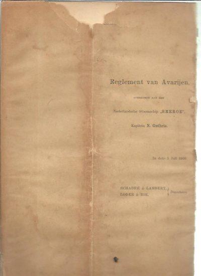 Reglement van Averijen, overkomen aan het Nederlandsche Stoomschip ''Smeroe'', Kapitein N. Guthrie. In dato 5 Juli 1900. [SMEROE]