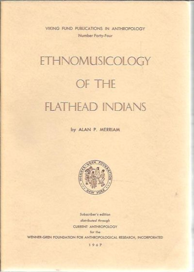 Ethnomusicology of the Flathead Indians. MERRIAM, Alan P.