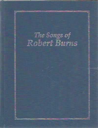The Songs of Robert. Edited by Donald A. Low. BURNS, Robert - Donald A. LOW [Ed.]