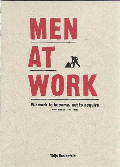 Thijs Heslenfeld - Men at work. HESLENFELD, Thijs