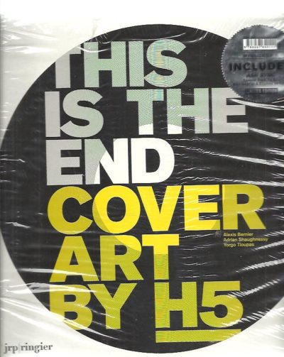 This is the End: Cover art by H5.  + Vinyl EP. BERNIER, Alexis, Adrian SHAUGHNESSY & Yorgo TLOUPAS