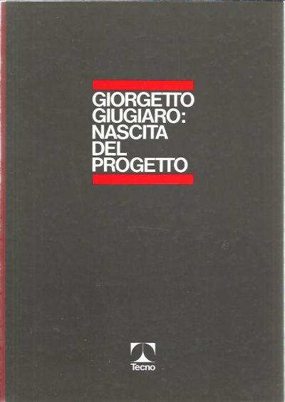 Giorgetto Giugiaro - Nascita del progetto. GIUGIARO, Giugiaro