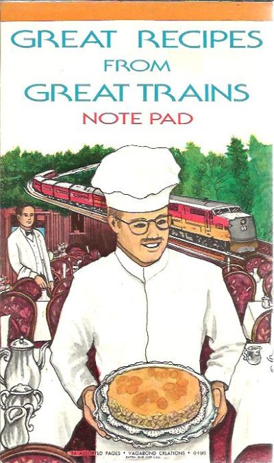Great Recipes from Great Trains - Note Pad. NOTE PAD - RECIPES