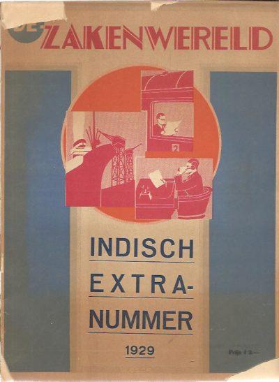 De Zakenwereld - Indisch Extra Nummer - 11e Jaargang - Maart 1929. DE ZAKENWERELD
