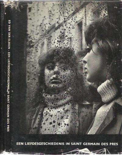 Een liefdesgeschiedenis in Saint German des Prés. ELSKEN, Ed van der
