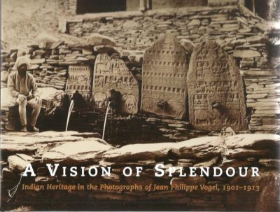 A Vision of Splendour - Indian Heritage in the Photographs of Jean Philippe Vogel, 1901-1913. [New]. THEUNS-DE BOER, Gerda - Jean Philippe VOGEL
