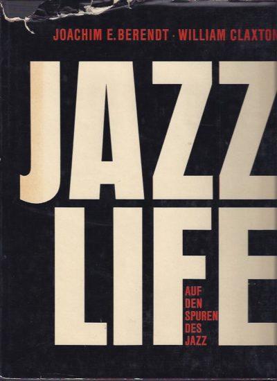 Jazzlife. Auf den Spuren des Jazz. BERENDT, Joachim E. & William CLAXTON