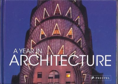 A Year in Architecture. [New] STÄUBLE, Claudia and Jonathan Lee FOX
