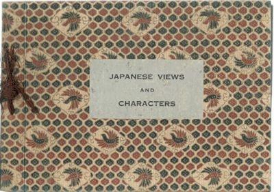 Japanese Views and Characters. [JAPAN]