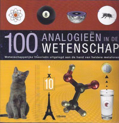 100 Analogieën in de Wetenschap. Wetenschappelijke theorieën uitgelegd aan de hand van heldere metaforen. LEVY, Joel