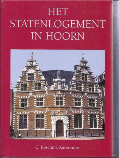 Het statenlogement in Hoorn. Dit logiment der Heeren Gecommiteerde Raden van 't Noorderquartier eertijds het klooster der Jeronijmiters. BOSCHMA-AARNOUDSE, C.