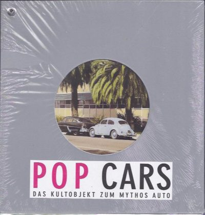 POP CARS. Amerika - Europa.  [Das Kultobjekt zum Mythos Auto]. LEINZ, Gottlieb
