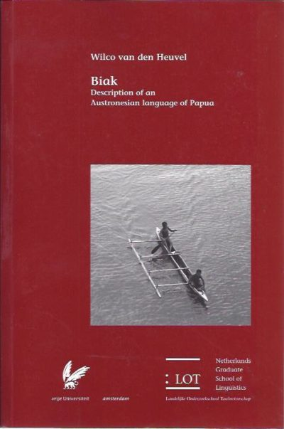Biak. Description of an Austronesian language of Papua. HEUVEL, Wilco van den