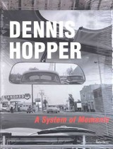 Dennis Hopper. A System of Moments. NOEVER, Peter [Ed.]