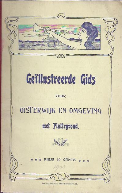 Geïllustreerde Gids voor Oisterwijk en omgeving. Met plattegrond. [OISTERWIJK]