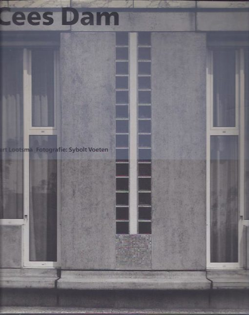 Cees Dam. Architect. Fotografie Sybolt Voeten. LOOTSMA, Bart