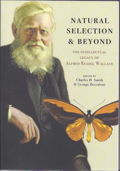 Natural Selection and Beyond. The Intellectual Legacy of Alfred Russel Wallace. SMITH, Charles H. & George BECCALONI
