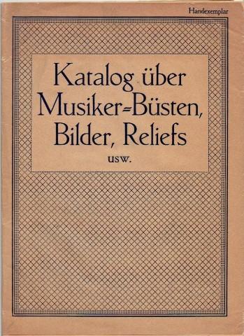 Katalog über Musiker-Büsten, Bilder, Reliefs usw. Handexemplar. Breitkopf & Härtels Musik-Barsortiment. [BREITKOPF & HÄRTELS]