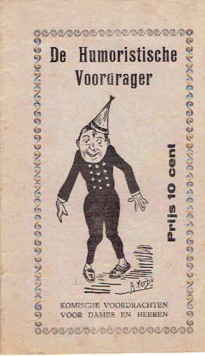 De Humoristische Voordrager. Komische voordrachten voor dames en heeren. Prijs 10 cent. [VRIES, Jo de]