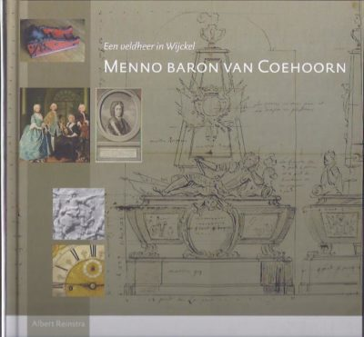Menno Baron van Coehoorn. Een veldheer in Wijckel. REINSTRA, Albert