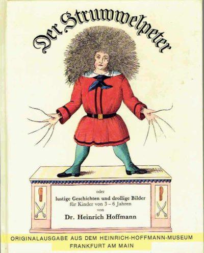 Der Struwwelpeter oder lustige Geschichten und drollige Bilder. Mit einem Nachwort von Else Hessenberg Urenkelin Heinrich Hoffmann. HOFFMANN, Heinrich