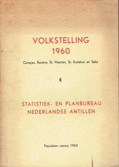 Volkstelling 1960. Curaçao, Bonaire, St. Maarten, St. Eustatius en Saba. Population census 1960 STATISTIEK- EN PLANBUREAU NEDERLANDSE ANTILLEN