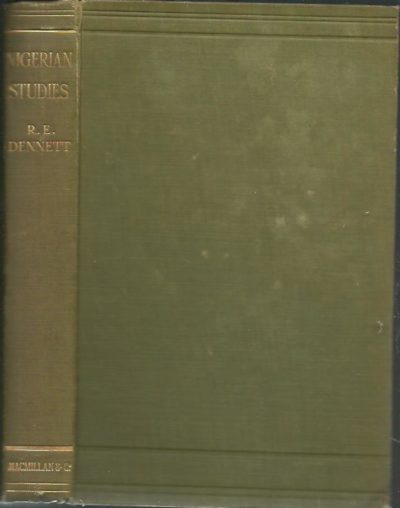 Nigerian Studies or The Religious and Political System of the Yoruba. DENNETT, R.E.