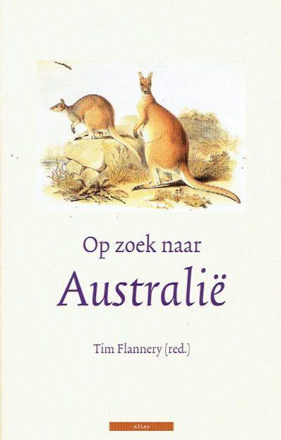 Op zoek naar Australië. FLANNERY, Tim [Red.]