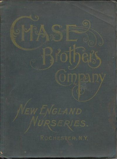 Chase Brothers Company. New England Nurseries. Rochester. N.Y. [CATALOGUE]