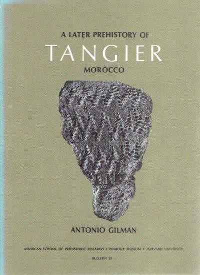The later prehistory of Tangier, Morocco. GILMAN, Antonio