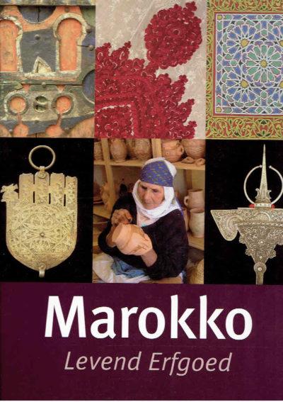 Marokko. Levend Erfgoed. Met CD [Marokkaanse feestmuziek uit Brussel]. GRAMMET, Ivo, Min DEWACHTER & Els De PALMENAEr [Red.]