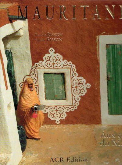 Mauritanie. Aux confins du Maghreb. Avec la participations de Jean Bisson. BISSON, Danielle & Vincent