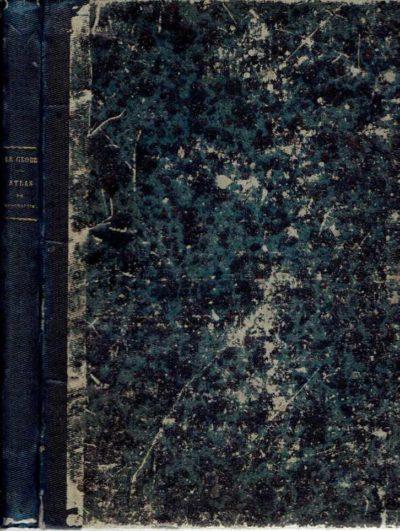 Le Globe. Atlas classique universel de Géographie Ancienne et Moderne, pour servir a l'Étude de la Géographie et de l'Histoire, dressé par M. A.-H. Dufour, et revu par M. Jomard [...] avec une statistique jointe a chaque carte, et rédigée d'après l'abrégé de géographie d'Adrien Balbi. Approuvé par l'Université. DUFOUR, A.-H.