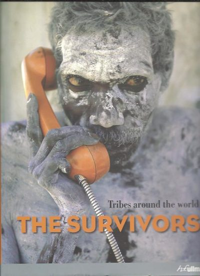 The survivors. Tribes around the world. NEUBAUER, Hendrik [Ed.]