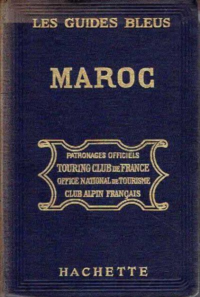 Les Guides Bleus - Le Maroc. 3e édition. RICARD, Prosper