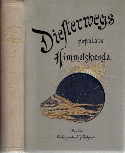 Diesterwegs populäre Himmelskunde und mathematische Geographie. Neu bearbeitet von Wilhelm Meyer unter Mitwirkung von B. Schwalbe. Vierzehnte und fünfzehnte Auflage. MEYER, Wilhelm & B. SCHWALBE