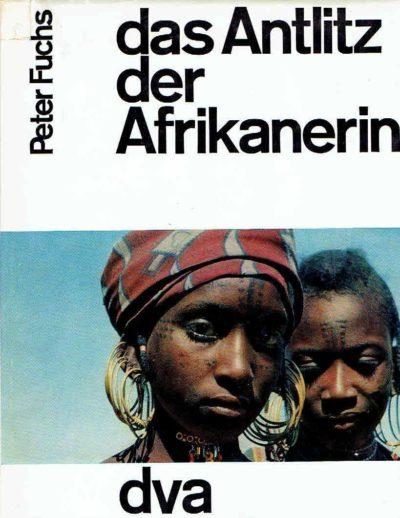 Das Anlitz der Afrikanerin. FUCHS, Peter