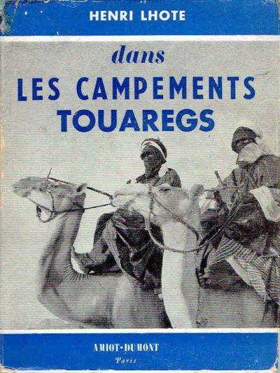 Dans les Campements Touaregs. LHOTE, Henri