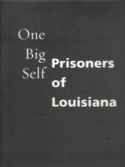 One Big Self. Prisoners of Louisiana. Text C.D. Wright. LUSTER, Deborah